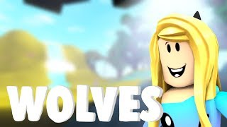 Wolves- (ROBLOX MUSIC VIDEO)