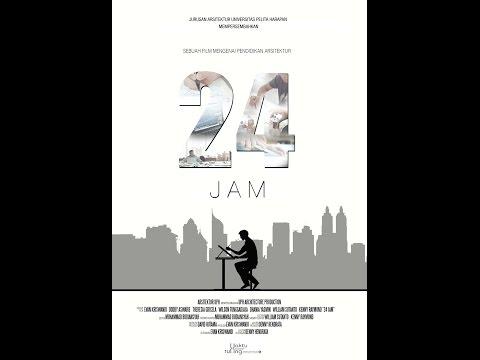 24 JAM - Sebuah Film Mengenai Pendidikan Arsitektur