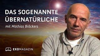 Das sogenannte Übernatürliche - Mathias Bröckers über paranormale Erfahrungen   ExoMagazin