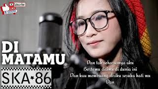 Download SKA*86 feat Reka Putri Di Matamu (Cover Lirik)