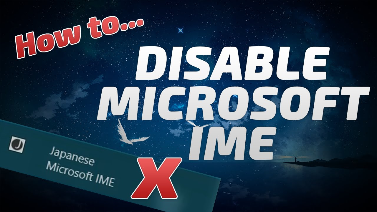 How to Disable Microsoft IME in Windows 10