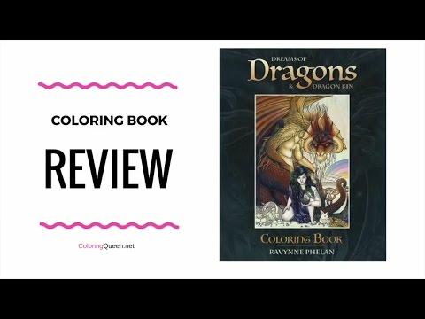 Dreams of Dragons & Dragon Kin Coloring Book Review – Ravynne Phelan