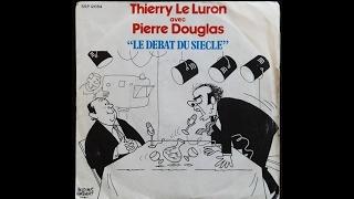 Le Débat du Siècle : Thierry Le Luron (Raymond Barre) et Pierre Douglas (George Marchais)