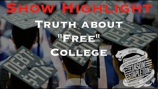 """***Show Highlight*** Tough Truth About """"Free"""" College"""