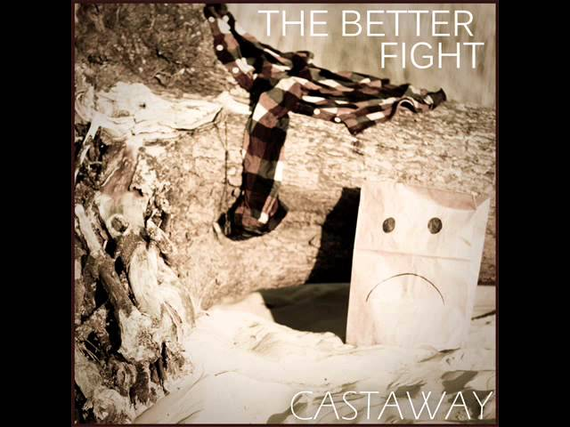 The Better Fight Castaway Chords Chordify