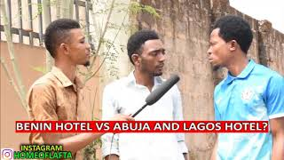 Benin vs lagos hotel (Homeoflafta )