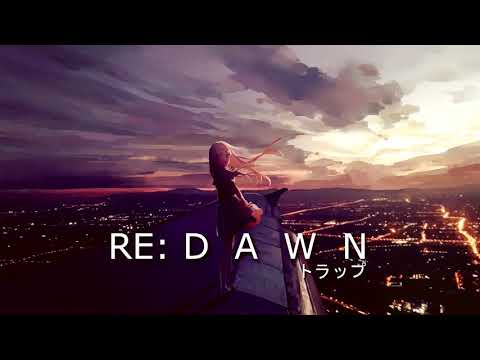 RE:Dawn - Sad Trap & Future Bass Mix