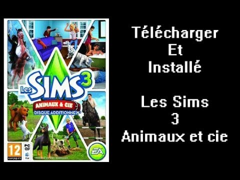 tuto t l charger et installer les sims 3 animaux cie youtube. Black Bedroom Furniture Sets. Home Design Ideas