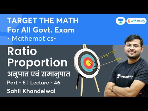 Ratio and Proportion   Lecture-46   Target The Maths   All Govt Exams   wifistudy   Sahil Khandelwal