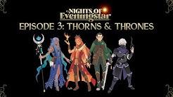 Thorns & Thrones | Nights of Eveningstar | Episode 3