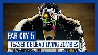 Far Cry 5 - Teaser de Dead Living Zombies [OFFICIEL] VOSTFR HD