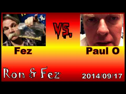 The Ron & Fez Show: Fez vs. Paul O -- ROUND 1 (09/17/2014)