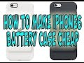 How To Make iphone6 Battery Case Cheap and quick