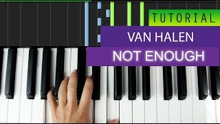 Van Halen - Not Enough - PIANO TUTORIAL