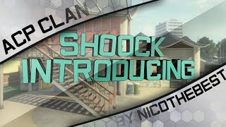 Video Introducing Shoock - ACP CLAN by NicoTheBest download MP3, 3GP, MP4, WEBM, AVI, FLV Juni 2018
