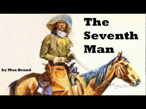 The Seventh Man - FULL Audio Book by Max Brand - Cowboy & Western Fiction
