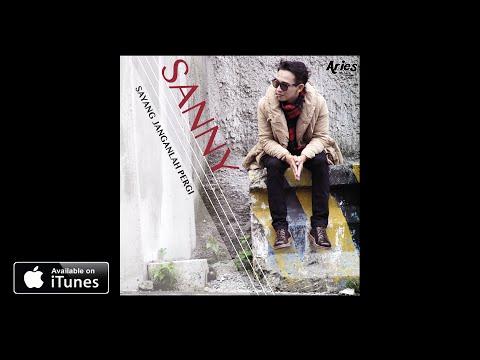 SANNY - Sayang Janganlah Pergi (Audio with Lirik)