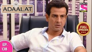 Adaalat - Full Episode 138 - 24th May, 2018