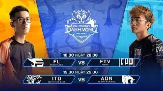 FL vs FTV | ITD vs ADN [Vòng 9 - 28.08] - Đấu Trường Danh Vọng Mùa Đông 2019