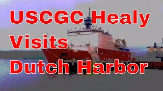 USCGC Healy visits Dutch Harbor (2012)