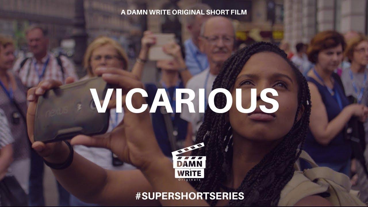 VICARIOUS   A DAMN WRITE ORIGINAL SHORT FILM #SUPERSHORTSERIES