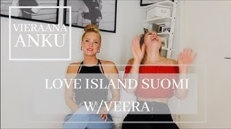 LOVE ISLAND SUOMI W/VEERA no. 4  //  PARIANALYYSI, VIERAANA ANKU