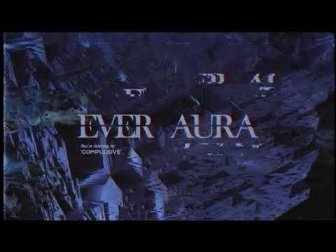 EVER AURA - Compulsive [Official Audio]