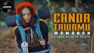 Download Momonon - Canda Tawamu Cover By Gita Trilia