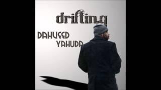 Dahveed Yahuda- Drifting