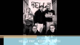 Hell 2 Pay - Keep The Faith