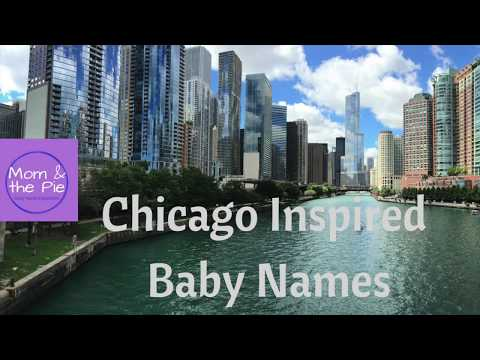 Baby Names- Chicago Inspired