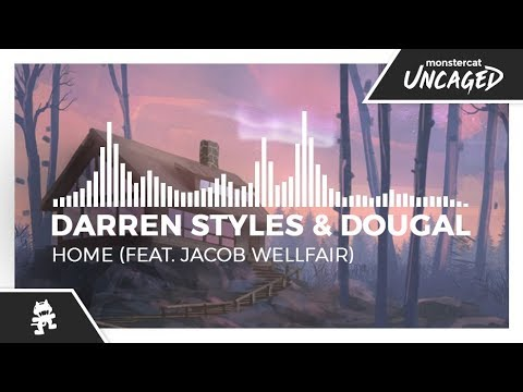 Darren Styles & Dougal - Home (feat. Jacob Wellfair) [Monstercat Release]