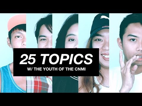 25 Topics W/ the Youth of the CNMI | WE670