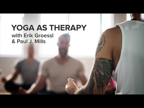 Yoga as Therapy with Erik Groessl and Paul J. Mills