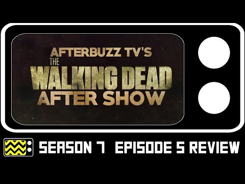The Walking Dead Season 7 Episode 5 Review & After Show | AfterBuzz TV