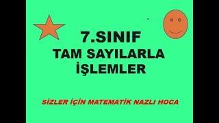 2018-2019 7.SINIF MATEMATİK TAM SAYILARLA İŞLEMLER KONU ANLATIMI