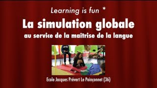 "La simulation globale à l'école Jacques Prévert (36) ""Learning is fun"""