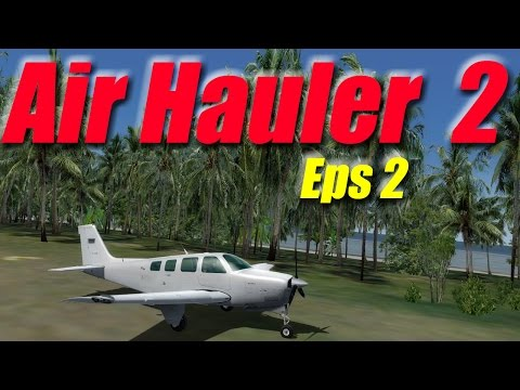 Air Hauler 2   Eps 2   Milk Run   Eps 2   Paying bill's