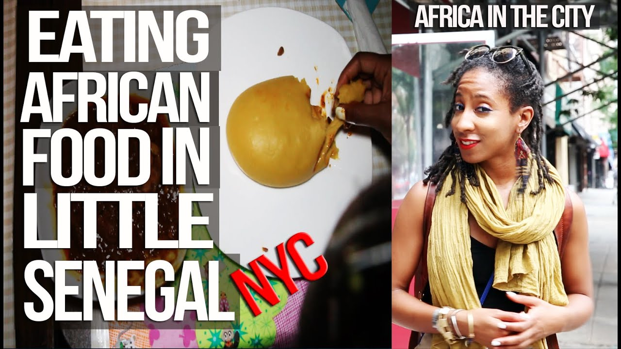 Africa in the city eating african food in little senegal for African cuisine nyc