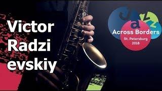 Victor Radzievskiy — отрывок из выступления на Jazz Across Borders 16/11/18