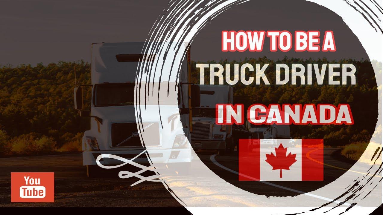 How to be truck driver in Canada? कनाडा में कैसे ट्रक ड्राइवर बनें ?
