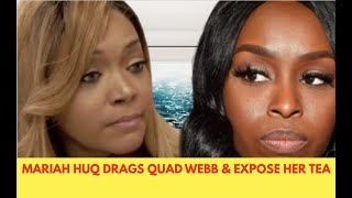 Mariah Huq Drags Quad Webb-Lunceford - Exposes All Her Tea!