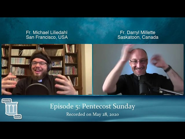 Homily Chat Episode #5 (May 28, 2020): Pentecost Sunday
