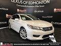 White 2014 Honda Accord Sedan Touring Review Edmonton Alberta   Lexus of Edmonton