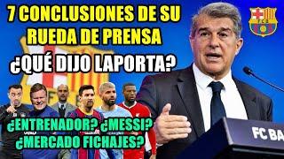 ¿QUÉ DIJO LAPORTA? LAS 7 CONCLUSIONES DE SU RUEDA DE PRENSA   ENTRENADOR, FUTURO MESSI, FICHAJES...
