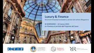 Luxury&Finance: La Finanza al servizio dell'impresa del lusso