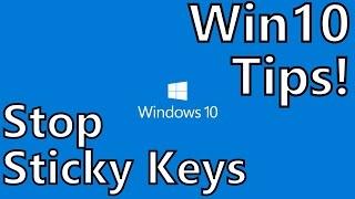 Pro Tips: Disable Sticky Keys on Windows 10