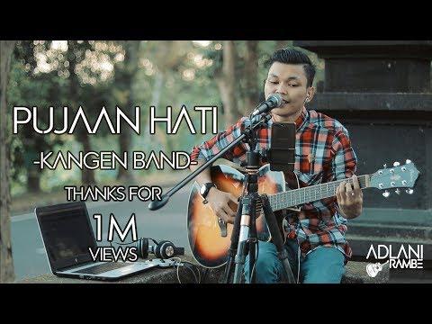 PUJAAN HATI - KANGEN BAND | Adlani Rambe [Live Cover]