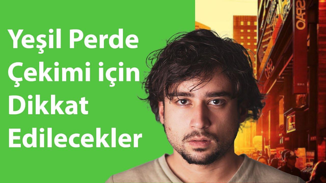 Yeşil Perde çekiminde Dikkat Edilecekler Kutay Kösem Youtube