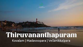 Thiruvananthapuram - Kovalam | Madavoorpara | Vellanikkalpara